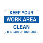 Keep Your Work Area Clean It Is Part Of Your Job Aluminum METAL Sign
