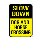 Slow Down Dog And Horse Crossing Traffic Sign Aluminum METAL Sign