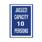 Jacuzzi Capacity 10 Persons Activity Sign Pool Signs Aluminum METAL Sign $38.99 USD