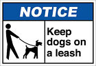 Keep Dogs On A Leash Notice OSHA / ANSI LABEL DECAL STICKER