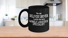 Delivery Driver Gift Coffee Mug - Funny Message