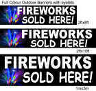 FIRWORKS SOLD HERE BANNER FULL COLOUR EYELETS OUTDOOR 2ftx8ft 2ftx10ft 1mx3m