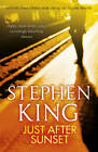 Just After Sunset by Stephen King (Paperback, 2012) short story collection
