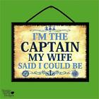 """I'M THE CAPTAIN..MY WIFE SAID I COULD BE!"" WOOD POSTER PLAQUE/SHABBY CHIC SIGN"