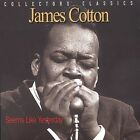 Seems Like Yesterday - James Cotton CD