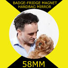 The Super vet -Dr. Noel Fitzpatrick -58 MM BADGE-FRIDGE MAGNET OR  MIRROR #13