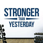 Stronger Than Yesterday - Gym Motivational Quote Wall Art Sticker