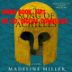 The Song of Achilles A Novel by Madeline Miller [AUDIO BOOK] -
