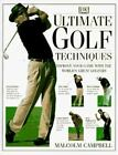Ultimate Golf Techniques (DK) by Malcolm Campbell, 1996 Edition, Pre-owned, HC