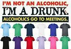 I'm Not an Alcoholic Drunk Party Humor Graphic tee Funny T-shirt  Adult P253