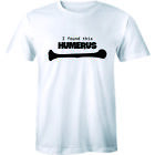 I Found This Humerus Funny Mens Soft T Shirt Humerous Science DR Anatomy Tee