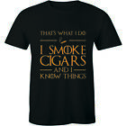 Thrones That's What I Do I Smoke Cigars And I Know Things Tee Mens Gamer Geek