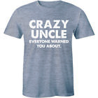 Crazy Uncle Everyone Warned You About Funny father brother Party Tee Mens Tshirt