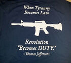 When Tyranny Becomes Law Revolution Becomes Duty Adult T-shirt 2nd amendment 2a
