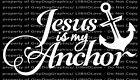 Jesus is My Anchor Vinyl Decal Christian Sticker Christ Bible Christianity Holy