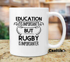 Rugby Player Coffee Mug, Education Is Important But Rugby Is Importanter