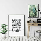 Good Things Come To Those Who Hustle,,Inspirational Print Office Decor