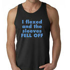 Workout Tank, I Flexed and the sleeves FELL OFF, Funny Gym Shirt Brand New