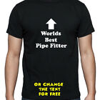 PERSONALISED WORLDS BEST PIPE FITTER T SHIRT BIRTHDAY GIFT