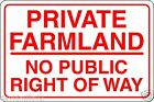 Private Farmland No Public Right Of Way Rigid Foamex Sign Board 20cmx30cmx3mm