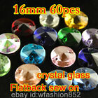 60 Glass round 16mm Crystal foiled FB Sew On faceted Rhinestones stone pk color