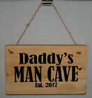 Shed Sign Daddy's MAN CAVE EST. 2016 2017 Hanging Door Plaque Home Office Garage