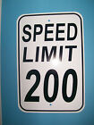 Speed Limit 200 MPH Sign New 12X18 Aluminum Road and Street Sign Will Not Rust