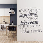 You Can't Buy Happiness... Ice Cream Quote Wall Sticker Kitchen Décor Art Decals