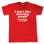 I Don't Like Morning People, Mens Funny T Shirt, Gift for Dad Fathers Day