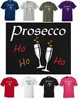 PROSECCO LOVERS CHRISTMAS WINE T-SHIRT! Ho Ho Ho! FUNNY T-SHIRT!  Small to 5XL