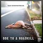 Ted  Kirkpatrick (Tourniquet) - Ode To A Roadkill