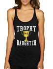 Women's Tank Top Trophy Daughter Love Family Cool Gift Funny