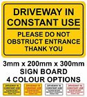 Driveway In Constant Use Please Do Not Obstruct Entrance Rigid Plastic Signboard