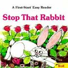 Stop That Rabbit (First-Start Easy Readers) By Sharon Peters (1980, Paperback)