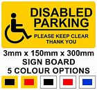 Disabled Parking Sign - Please Keep Clear 3mm x 150mm x 300mm Board