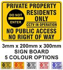 Private Property Residents Only No Public Access No Right of Way CCTV 20cm x30cm