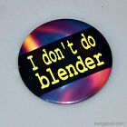 I DON'T DO BLENDER / MUDDLE - 1 Pin, Bartender, Tilted Kilt, Twin Peaks, Hooters
