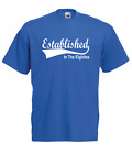 ESTABLISHED IN THE 80s eighties 30th funny birthday xmas mens womens T SHIRT TOP