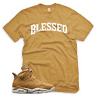 New BLESSED T Shirt for Jordan Golden Harvest 6 OG Wheat Elemental Gold 1 13