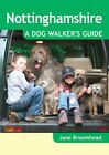 Nottinghamshire - A Dog Walker's Guide, Broomhead 9781846742798 Free Shipping..
