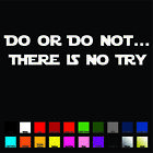 Star Wars Font - Do or Do Not Sticker / Decal - Choose Size & Color - Yoda Quote $4.0 USD on eBay