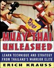 Muay Thai Unleashed by Erich Krauss 9780071464994 | Brand New | Free UK Shipping
