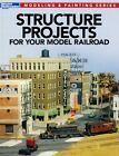 Kalmbach 12478 Structure Projects for your Model RR Book