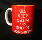 NEW KEEP CALM AND SHOOT LONGBOW GIFT MUG CUP PRESENT ARCHERY SHOOTING ARCHER