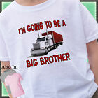 I AM GOING TO BE A BIG BROTHER SHIRT WITH BIG RIG SEMI 18 WHEELER