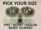 PICK YOUR SIZE - PINT, QUART, GALLON Ready to Spray 2:1 H.S. CLEAR COAT