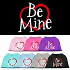 Be Mine Valentines Day Dog Shirt Pet Puppy Clothes Apparel Funny Dog Tee
