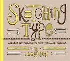 SKETCHING TYPE A Guided Sketchbook for Creative Hand Lettering by Lee Suttey NEW
