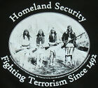 Homeland Security Fighting Terrorism since 1492 T-Shirt  M L XL 2X  Made in USA