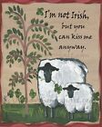 I'm Not Irish, But You Can Kiss Me Anyway Sheep Print or Cross Stitch Pattern